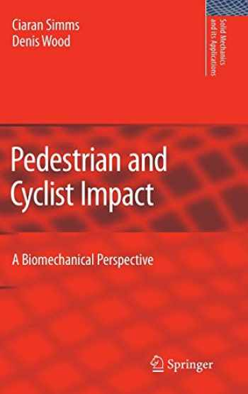 9789048127429-9048127424-Pedestrian and Cyclist Impact: A Biomechanical Perspective (Solid Mechanics and Its Applications (166))