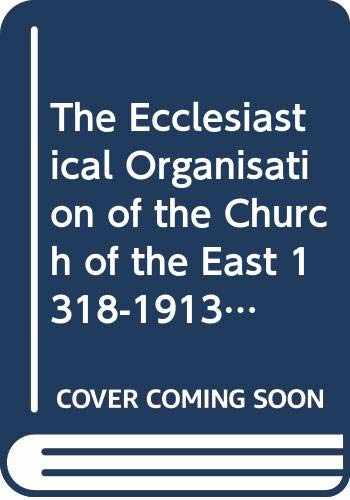 9789042908765-9042908769-The Ecclesiastical Organisation of the Church of the East 1318-1913 (Corpus Scriptorum Christianorum Orientalium)