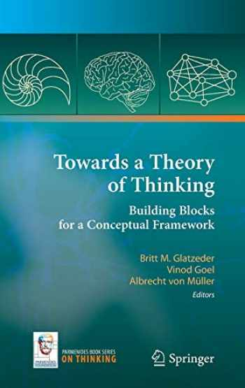 9783642031281-3642031285-Towards a Theory of Thinking: Building Blocks for a Conceptual Framework (On Thinking)