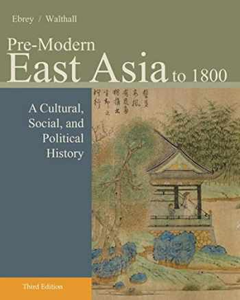 9781133606512-1133606512-Pre-Modern East Asia: A Cultural, Social, and Political History, Volume I: To 1800