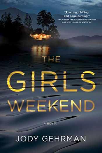 9781643853864-1643853864-The Girls Weekend: A Novel