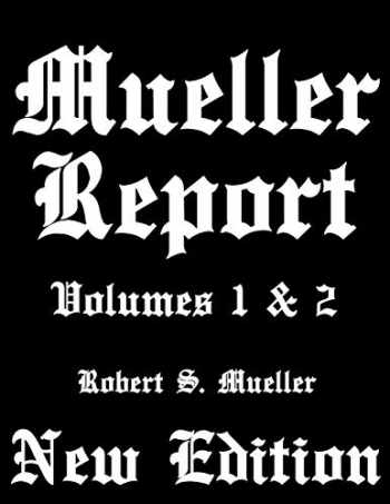 9781072124665-1072124661-Mueller Report: Volumes I and II