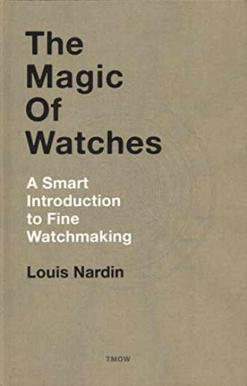 9782940506286-2940506280-The Magic of Watches - Revised and Updated: A Smart Introduction to fine Watchmaking