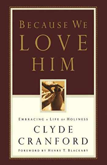 9781576738658-1576738655-Because We Love Him: Embracing a Life of Holiness