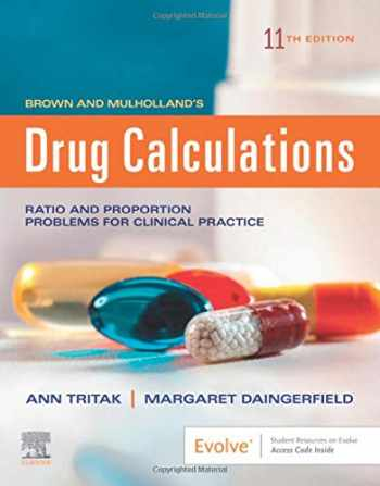 9780323551298-0323551297-Brown and Mulholland's Drug Calculations: Process and Problems for Clinical Practice