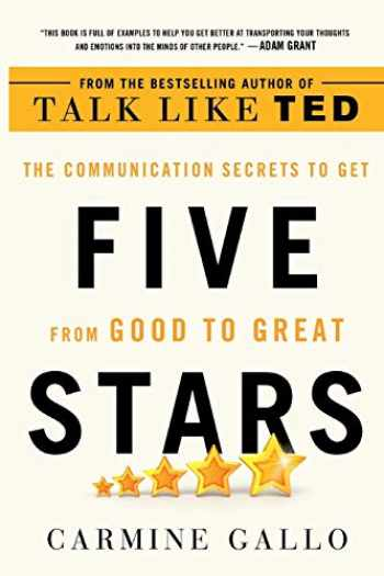9781250181251-1250181259-Five Stars: The Communication Secrets to Get from Good to Great