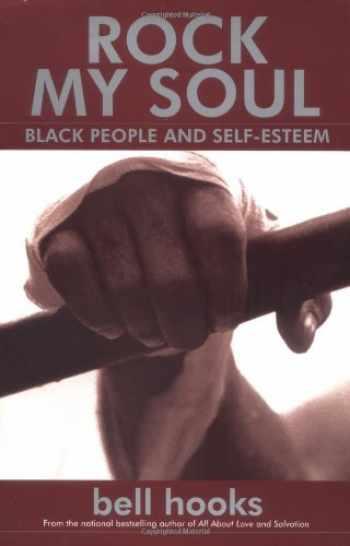 9780743456050-074345605X-Rock My Soul: Black People and Self-Esteem