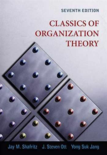 9780495569411-0495569410-Classics of Organization Theory
