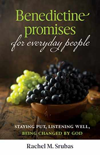 9781627854412-162785441X-Benedictine Promises for Everyday People: Staying Put, Listening Well, Being Changed by God