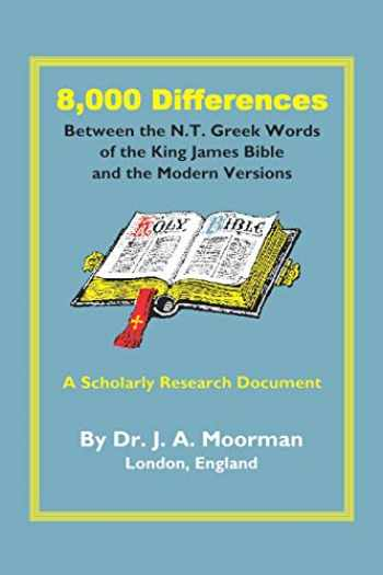 9781568480541-1568480547-8,000 Differences Between the N.T. Greek Words of the King James Bible and the Modern Versions (English and Greek Edition)