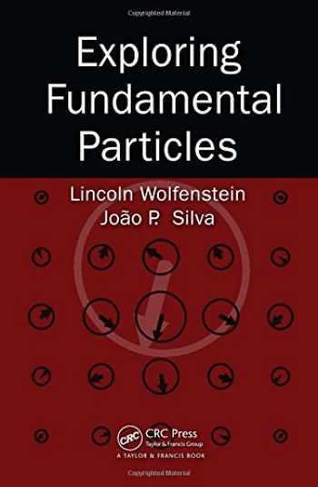 9781439836125-1439836124-Exploring Fundamental Particles