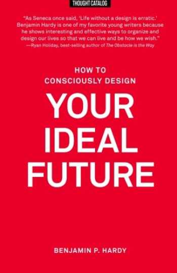 9781530227419-1530227410-How to Consciously Design Your Ideal Future