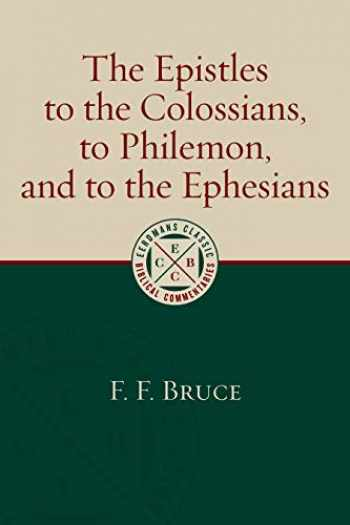 9780802875921-0802875920-The Epistles to the Colossians, to Philemon, and to the Ephesians (Eerdmans Classic Biblical Commentaries)