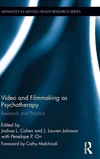 9781138781429-1138781428-Video and Filmmaking as Psychotherapy: Research and Practice (Advances in Mental Health Research)