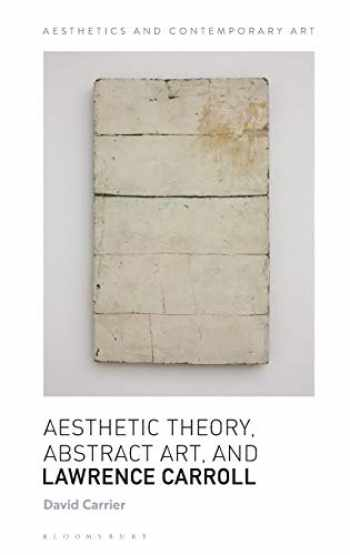9781350009561-1350009563-Aesthetic Theory, Abstract Art, and Lawrence Carroll (Aesthetics and Contemporary Art)