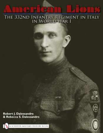9780764335181-0764335189-American Lions: The 332nd Infantry Regiment in Italy in World War I