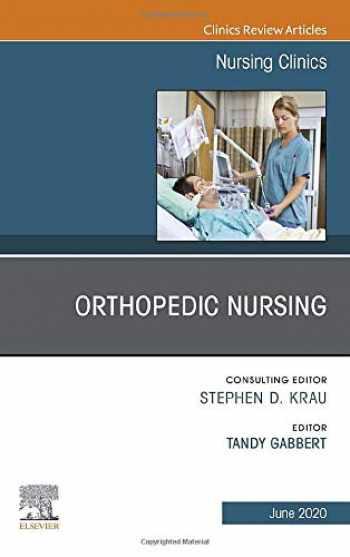 9780323695633-0323695639-Orthopedic Nursing,An Issue of Nursing Clinics of North America (Volume 55-2) (The Clinics: Nursing, Volume 55-2)