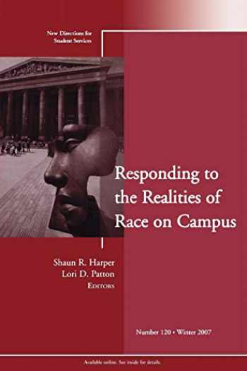 9780470262030-0470262036-Responding to the Realities of Race on Campus: New Directions for Student Services (J-B SS Single Issue Student Services)