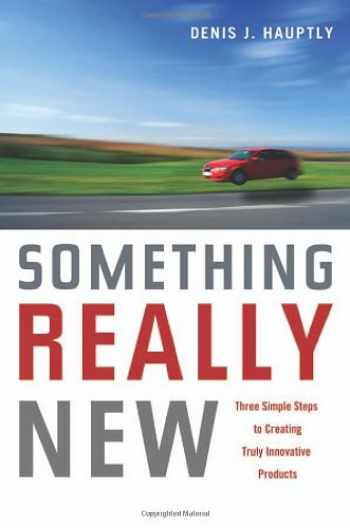 9780814400326-0814400329-Something Really New: Three Simple Steps to Creating Truly Innovative Products