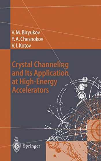 9783540607694-3540607692-Crystal Channeling and Its Application at High-Energy Accelerators (Accelerator Physics)