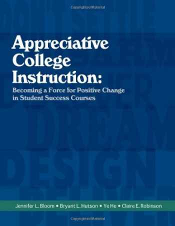 9781609040635-1609040635-Appreciative College Instruction: Becoming a Force for Positive Change in Student Success Courses