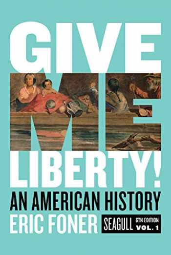 9780393679144-0393679144-Give me Liberty! An American History   Seagull 6th Edition   Volume I