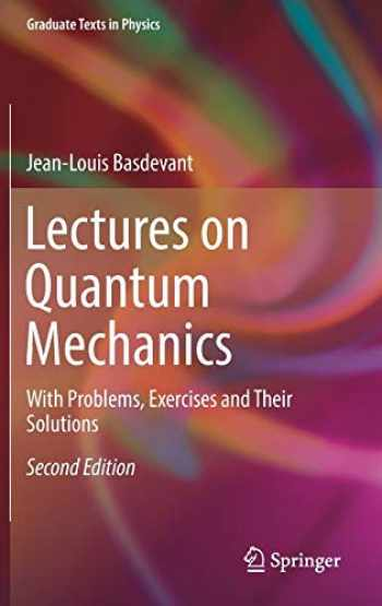 9783319434780-3319434780-Lectures on Quantum Mechanics: With Problems, Exercises and their Solutions (Graduate Texts in Physics)