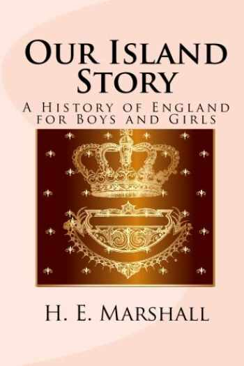 9781557427380-1557427380-Our Island Story: A History of England for Boys and Girls