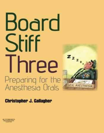 9780702030925-0702030929-Board Stiff: Preparation for Anesthesia Orals: Expert Consult - Online and Print