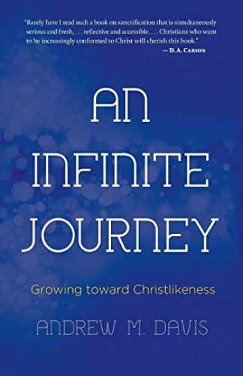 9781620202364-1620202360-An Infinite Journey: Growing toward Christlikeness