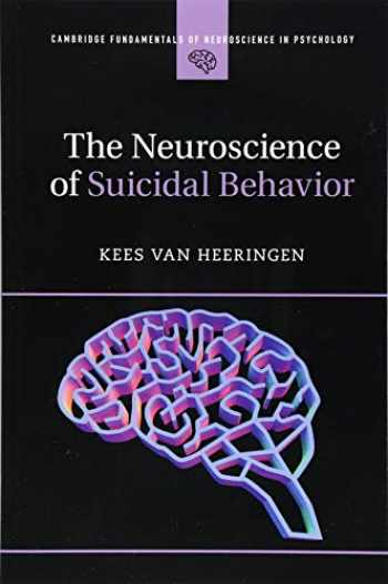 9781316602904-1316602907-The Neuroscience of Suicidal Behavior (Cambridge Fundamentals of Neuroscience in Psychology)