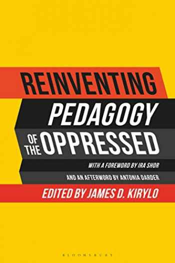 9781350117174-135011717X-Reinventing Pedagogy of the Oppressed: Contemporary Critical Perspectives