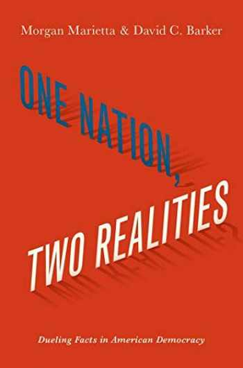 9780190677176-0190677171-One Nation, Two Realities: Dueling Facts in American Democracy
