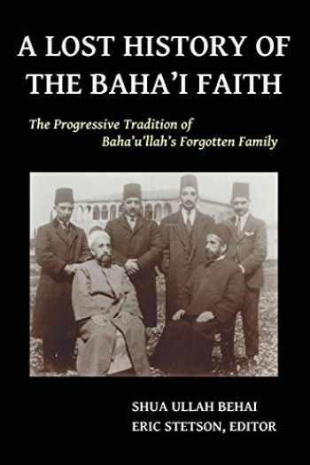 9780692331354-0692331352-A Lost History of the Baha'i Faith: The Progressive Tradition of Baha'u'llah's Forgotten Family