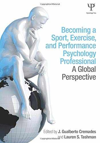 9781848726178-1848726171-Becoming a Sport, Exercise, and Performance Psychology Professional: A Global Perspective