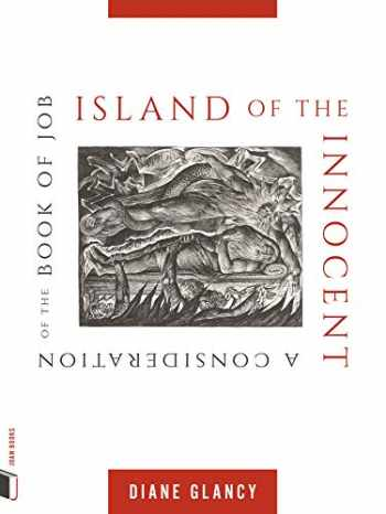 9781885983800-1885983808-Island of the Innocent: A Consideration of the Book of Job (Joan Books)