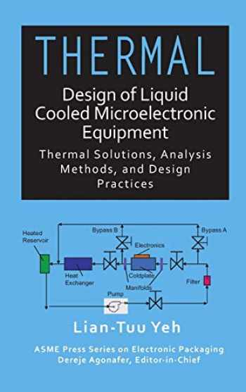 9780791861936-0791861937-Thermal Design of Liquid Cooled Microelectronic Equipment