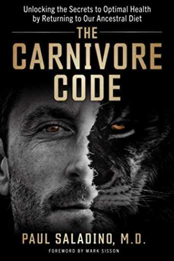 9781734640700-1734640707-The Carnivore Code: Unlocking the Secrets to Optimal Health by Returning to Our Ancestral Diet