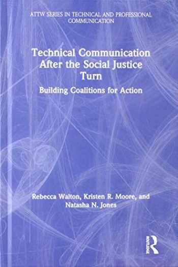 9780367188467-0367188465-Technical Communication After the Social Justice Turn: Building Coalitions for Action (ATTW Series in Technical and Professional Communication)