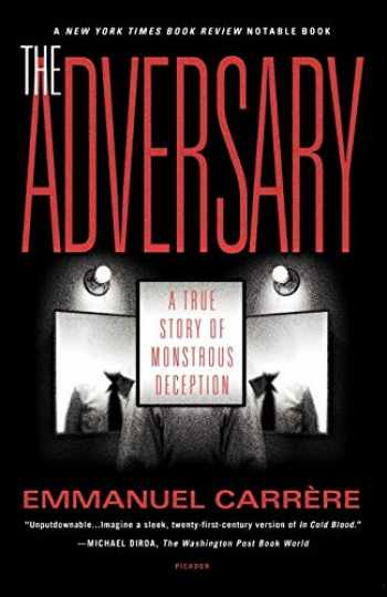 9780312420604-0312420609-The Adversary: A True Story of Monstrous Deception