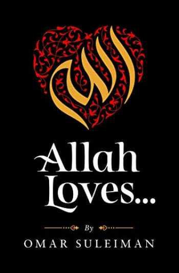 9781847741356-1847741355-Allah Loves
