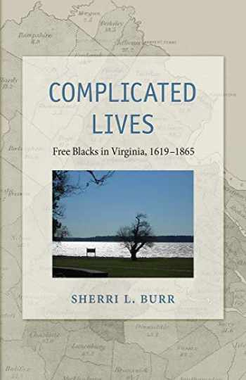 9781531016173-1531016170-Complicated Lives: Free Blacks in Virginia, 1619-1865