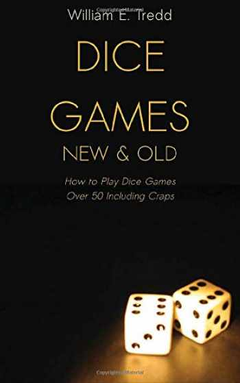 9781909349896-1909349895-Dice Games New and Old: How to Play Dice Games - Over 50 Including Craps