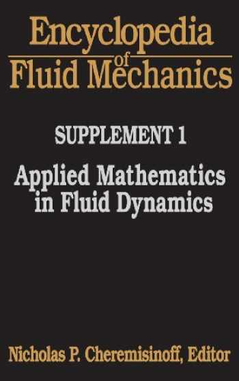 9780872015470-0872015475-Encyclopedia of Fluid Mechanics: Supplement 1: Applied Mathematics in Fluid Dynamics (Including Comprehensive Series Index for Volumes 1-10)