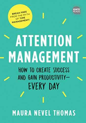 9781492689508-1492689505-Attention Management: How to Create Success and Gain Productivity - Every Day (Ignite Reads)