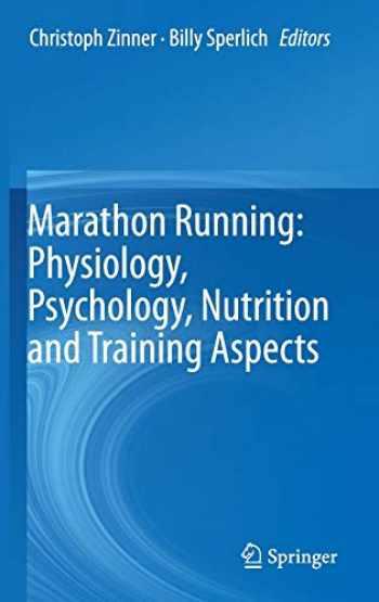 9783319297262-3319297260-Marathon Running: Physiology, Psychology, Nutrition and Training Aspects