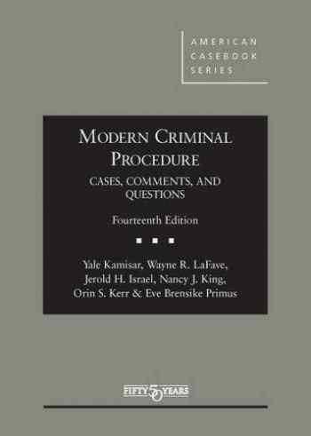 9781634591607-1634591607-Modern Criminal Procedure, Cases, Comments, & Questions (American Casebook Series)