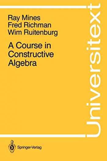 9780387966403-0387966404-A Course in Constructive Algebra (Universitext)