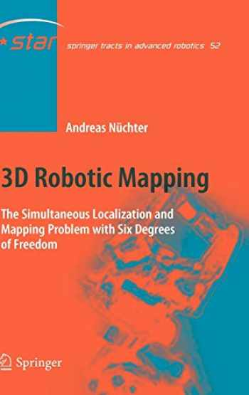 9783540898832-3540898832-3D Robotic Mapping: The Simultaneous Localization and Mapping Problem with Six Degrees of Freedom (Springer Tracts in Advanced Robotics (52))
