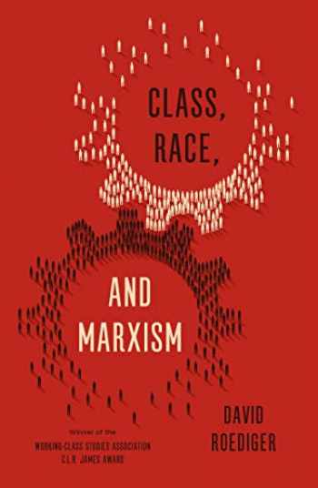 9781786631244-1786631245-Class, Race, and Marxism